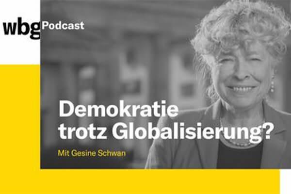 210115_Podcast_Gesine_Schwan_Politik_Globalisierung_600x400